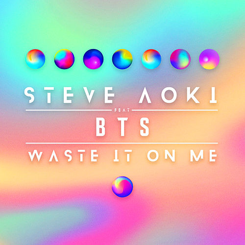 Waste It On Me (feat. BTS) de Steve Aoki