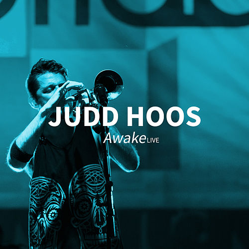 Awake (Live) by Judd Hoos