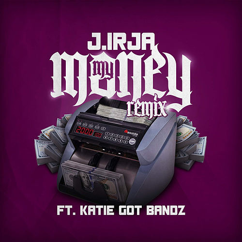 My Money (Remix) de J. Irja