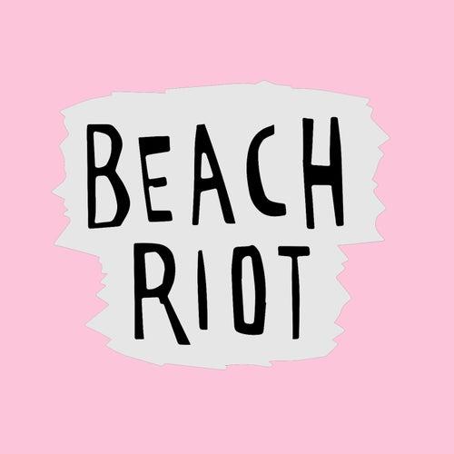 Beach Riot - EP by Beach Riot