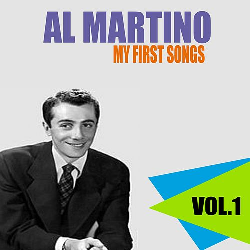Al Martino / My First Songs, Vol. 1 by Al Martino