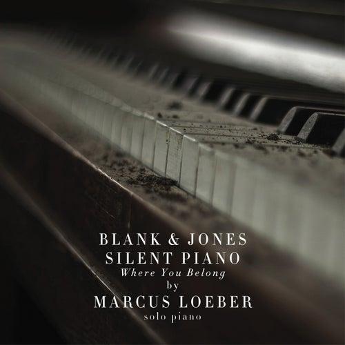 Where You Belong (Solo Piano) von Blank & Jones