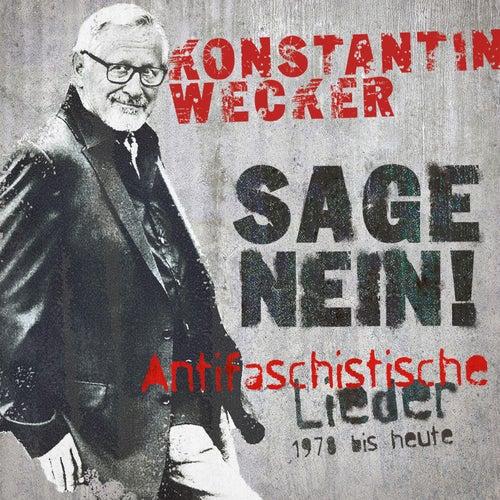 Sage Nein! (Antifaschistische Lieder - 1978 bis heute) von Konstantin Wecker
