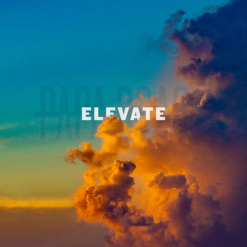 Elevate by Papa Roach