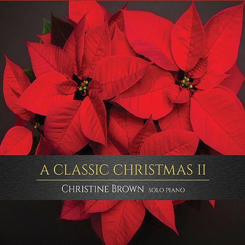 A Classic Christmas II by Christine Brown