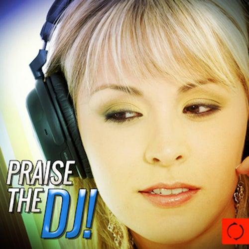 Praise the Dj! von Various Artists