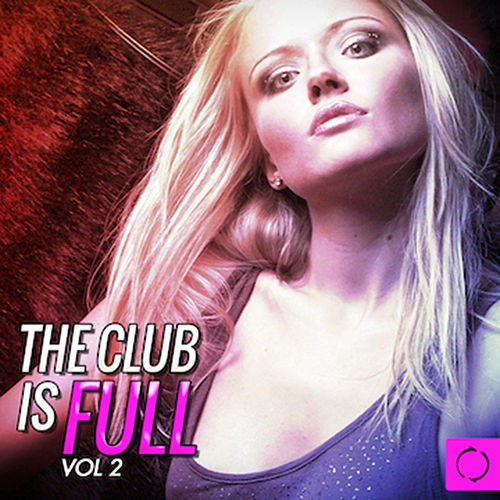 The Club Is Full, Vol. 2 by Various Artists