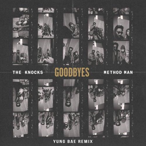 Goodbyes (feat. Method Man) (Yung Bae Remix) von The Knocks