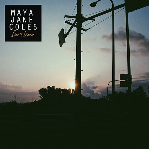 Don't Leave de Maya Jane Coles