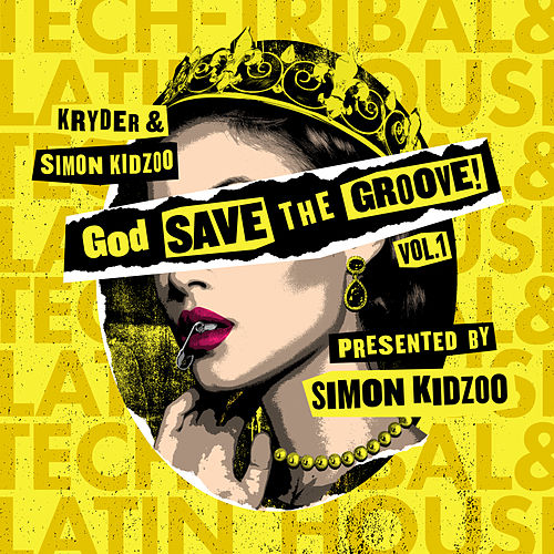 God Save The Groove Vol. 1 (Presented by Simon Kidzoo) by Various Artists