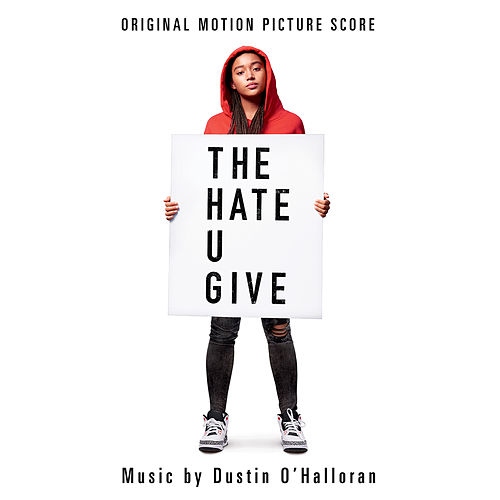 The Hate U Give (Original Motion Picture Soundtrack) by Dustin O'Halloran