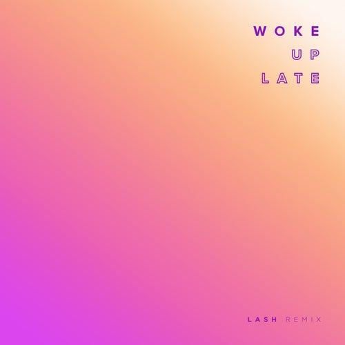 Woke Up Late (Lash Remix) by Drax Project