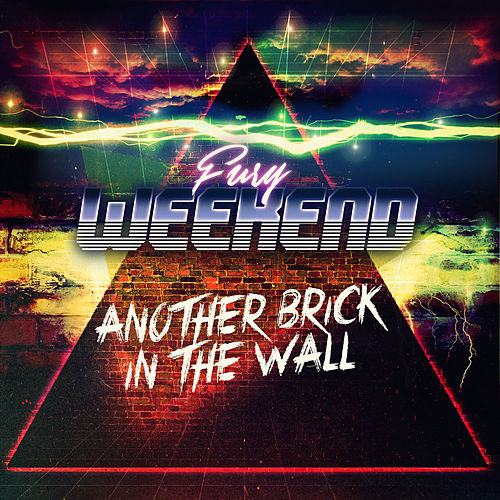 Another Brick In The Wall by Fury Weekend
