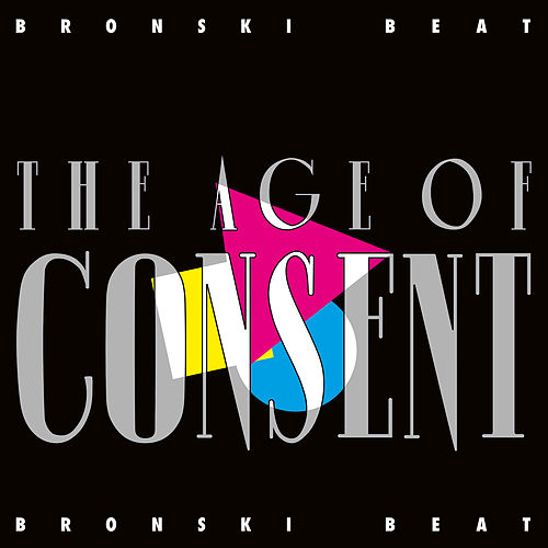 The Age Of Consent (Remastered ; Expanded Edition) by Bronski Beat