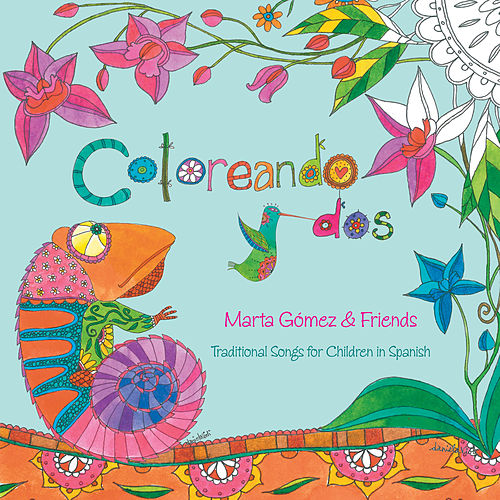 Coloreando dos: Traditional Songs for Children in Spanish by Marta Gómez