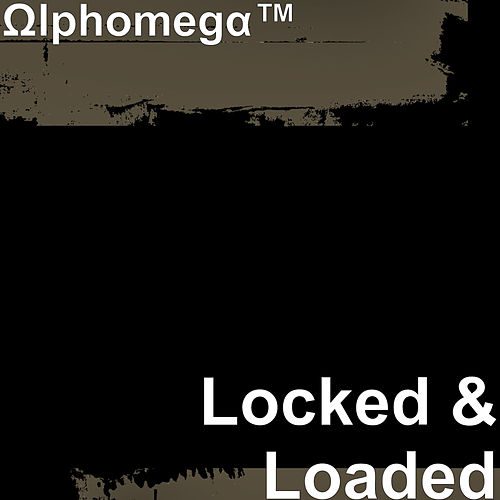 Locked & Loaded by Ωlphomegα™