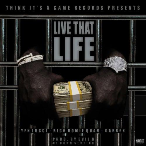 Live That Life (feat. Rich Homie Quan & Garren) de YFN Lucci