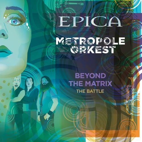Beyond the Matrix: The Battle (feat. Metropole Orkest) by Epica
