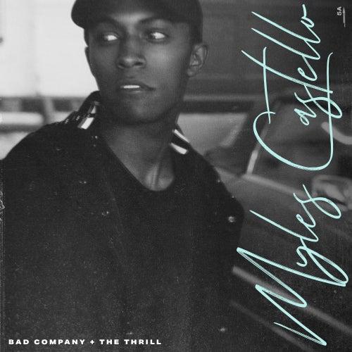 Bad Company / The Thrill - Single by Myles Castello
