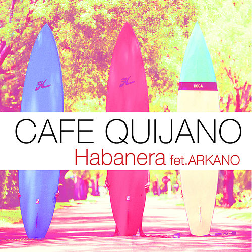 Habanera (feat. Arkano) de Cafe Quijano