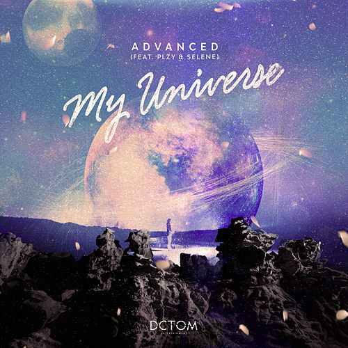My Universe (feat. Plzy & Selene) by Advanced