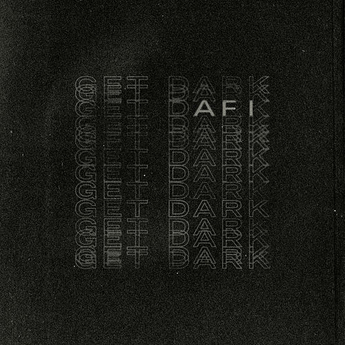 Get Dark by AFI