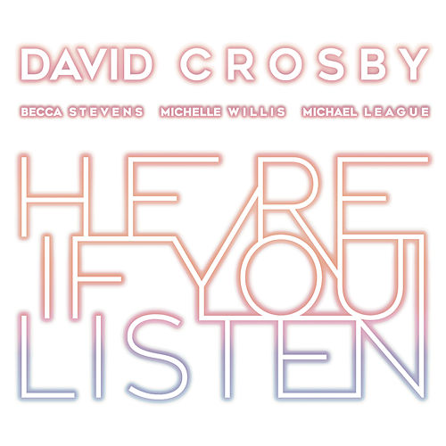 Here If You Listen de David Crosby
