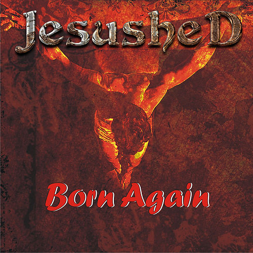 Born Again by Jesushed