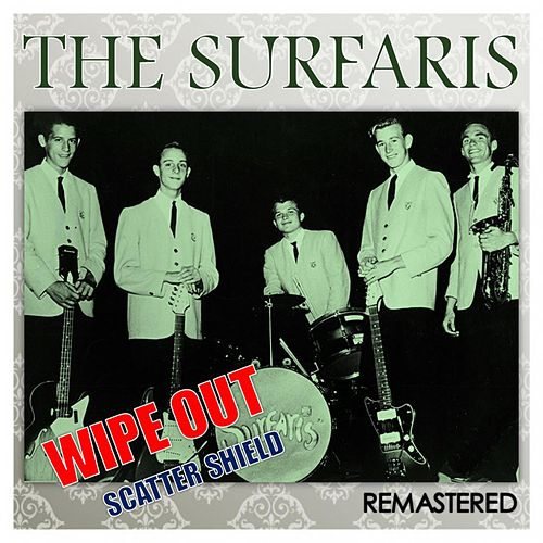 Wipe Out / Scatter Shield (Remastered) de The Surfaris