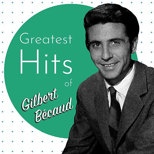 Greatest HIts of Gilbert Bécaud de Gilbert Becaud