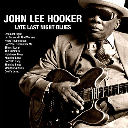 Late Last Night Blues de John Lee Hooker