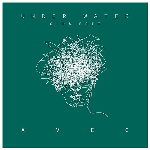 Under Water (Club Edit) von Avec