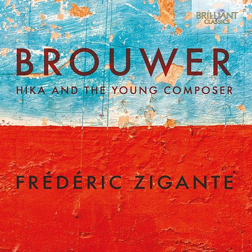 Brouwer: Hika and the Young Composer by Frédéric Zigante