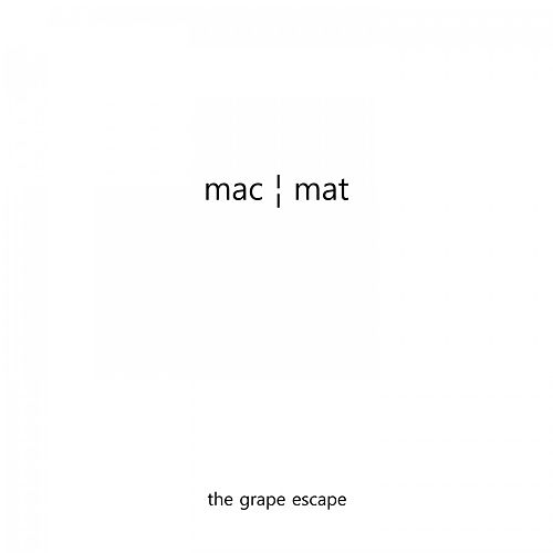 The Grape Escape de Mac ¦ Mat