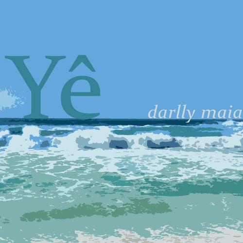 Yê by Darlly Maia