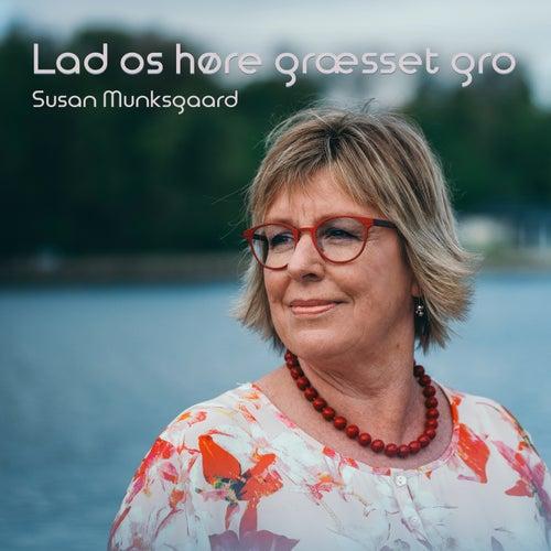 Lad os høre græsset gro by Susan Munksgaard