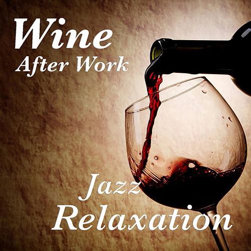 Wine After Work Jazz Relaxation de Various Artists