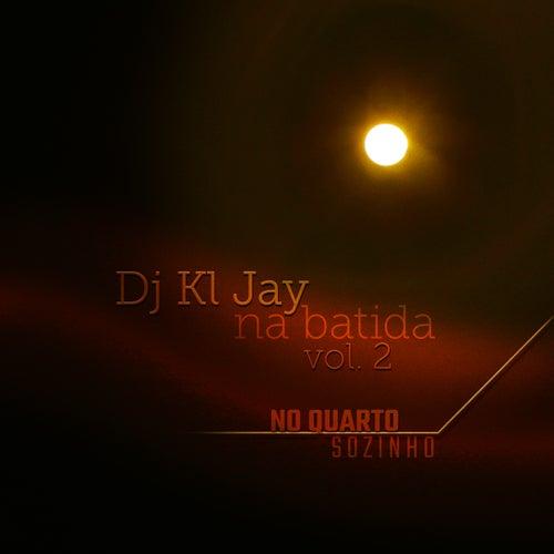 Na Batida (No Quarto Sozinho) (Vol. 2) by DJ Kl Jay