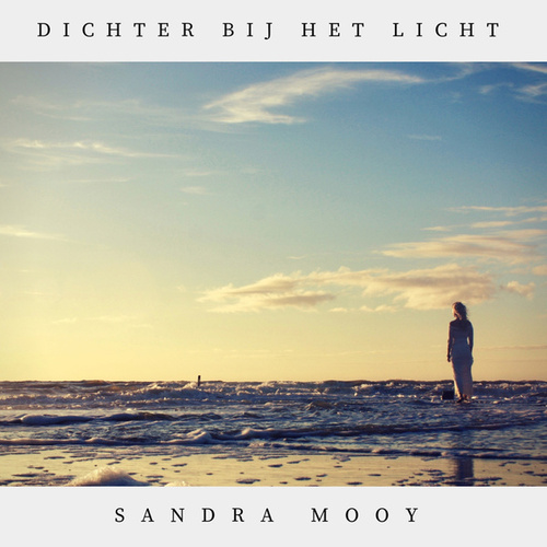 Dichterbij Het Licht by Sandra Mooy