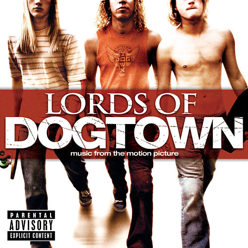 Lords Of Dogtown (Explicit Version) by Various Artists