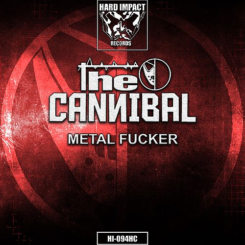 Metal Fucker by Cannibal