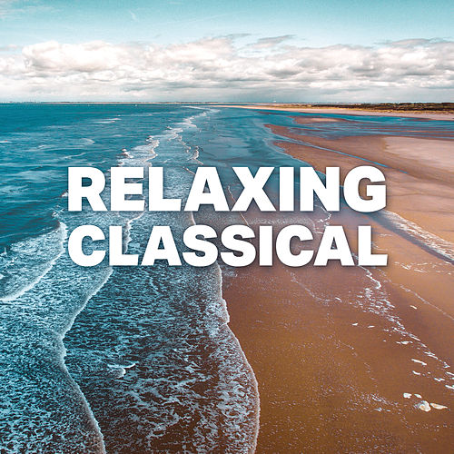 Relaxing Classical von Various Artists