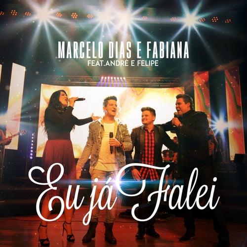 Eu Já Falei by Marcelo Dias & Fabiana