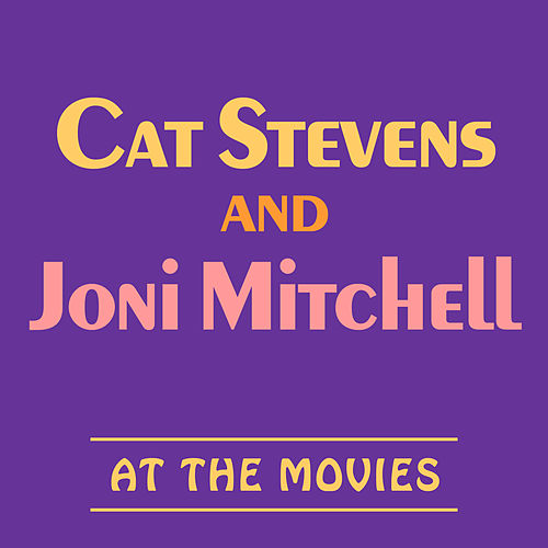 Cat Stevens and Joni Mitchell at the Movies von Soundtrack Wonder Band