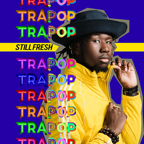 Trapop by Still Fresh