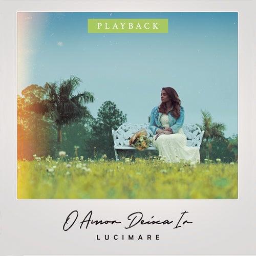 O Amor Deixa Ir (Playback) de Lucimare