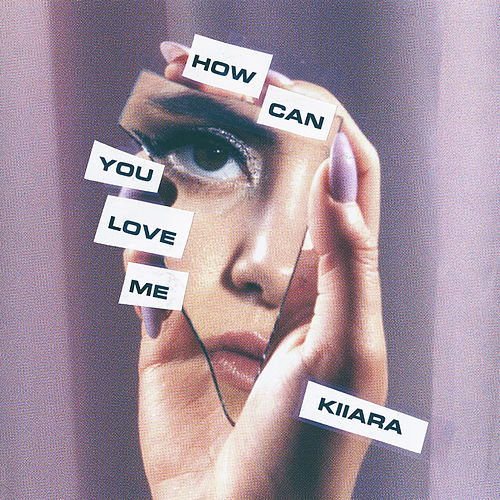 How Can You Love Me by Kiiara