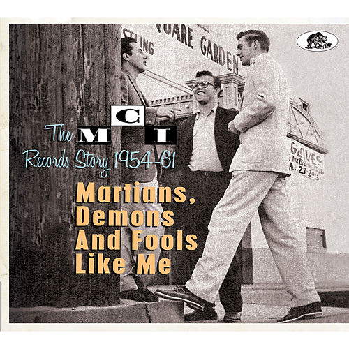 Martians, Demons and Fools Like Me: The MCI Records Story 1954-61 von Various Artists