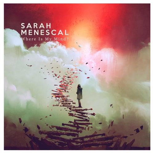Where is My Mind? von Sarah Menescal