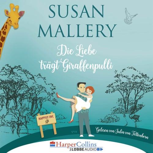 Die Liebe trägt Giraffenpulli - Happily Inc, Teil 2 (Ungekürzt) von Susan Mallery